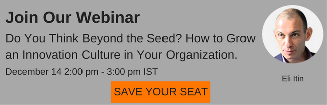 Do You Think Beyond the Seed_ How to Grow an Innovation Culture in Your Organization.